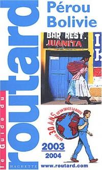 Guide du Routard : Pérou - Bolivie 2003/2004