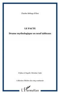 Pacte Drame Mythologique en Neuf Tableaux