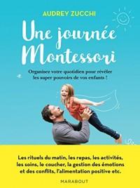 Une journée Montessori: Mettez en pratique la parentalité positive au quotidien !