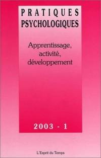 Pratiques psychologiques, numéro 1 - 2003 : Apprentisage, activité et développement
