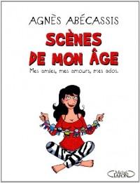 SCENES DE MON AGE