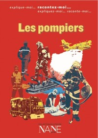 Expliquez-Moi... les Sapeurs-Pompiers