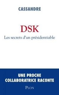 Dsk : Les secrets d'un présidentiable