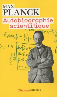 Autobiographie scientifique : Et derniers écrits