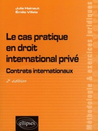 Le Cas Pratique en Droit International Prive Contrats Internationaux Deuxième Edition