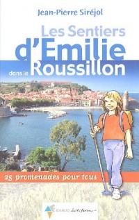 Les Sentiers d'Emilie dans le Roussillon : 25 Promenades pour tous