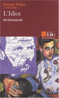 L'Idiot : Jérôme Thélot commente L'Idiot de Dostoïevski