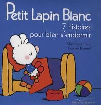 Petit Lapin Blanc, 7 histoires pour bien s'endormir