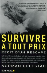 Survivre à tout prix - Récit d'un rescapé