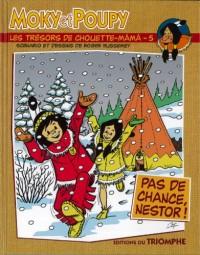 Moky et Poupy - Pas de chance, Nestor !