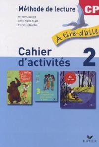 A Tire-d'Aile CP, Cahier d'Activites 2 + Mon Livret de Lecture