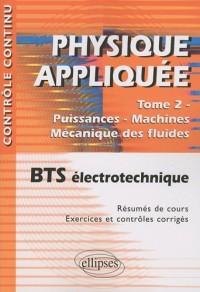 Physique appliquée BTS électrotechnique, Tome 2 : Puissances - Machines - Mécanique des fluides
