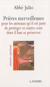 Prières merveilleuses pour les animaux qu'il est juste de protéger et contre ceux dont il faut se préserver
