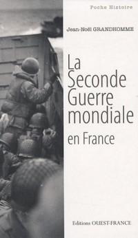 LA SECONDE GUERRE MONDIALE EN FRANCE (poche)