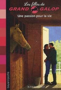 Les Filles de Grand Galop, Tome 15 : Passion pour la vie