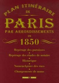 Plan Itinéraire de Paris par arrondissements en 1850