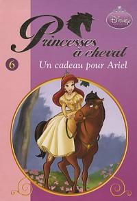Princesses à cheval, Tome 6 : Un cadeau pour Ariel