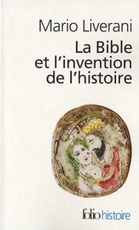 La Bible et l'invention de l'histoire : Histoire ancienne d'Israël