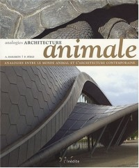 Architecture animale : Analogies entre le monde animal et l'architecture contemporaine