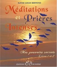 Méditations et prières intenses : Mes pouvoirs secrets