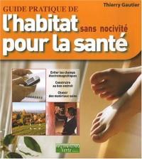 Guide pratique de l'habitat sans nocivité pour la santé