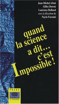 Quand la science a dit... c'est impossible !