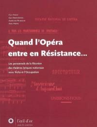 Quand l'Opéra entre en Résistance...