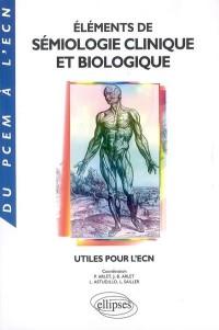 Eléments de Sémiologie clinique et biologique : Utiles pour l'ECN