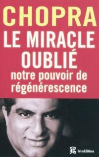 Le miracle oublié : notre pouvoir de régénérescence: Restaurer le lien entre le corps et l'âme