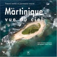 Martinique vue du ciel : Trésors cachés et patrimoine naturel