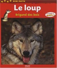 Le loup : Brigand des bois