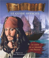Pirate des Caraïbes : le guide officiel