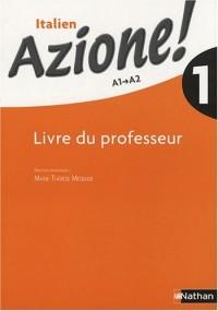 Italien Azione ! 1 : Livre du professeur