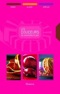 Les douceurs de Christophe Felder, coffret en 3 volumes : Les meilleures choco; Les meilleures glaces; Les meilleurs gâteaux