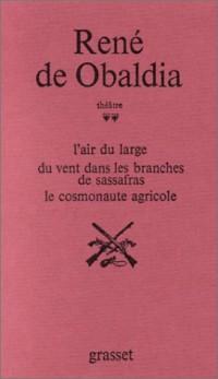 Théâtre, tome 2 : L'Air du large - Du vent dans les branches de sassafras - Le Cosmonaute agricole