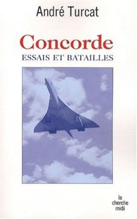 Concorde : Essais et batailles