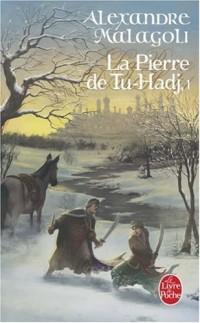 La Pierre de Tu-Hadj, Tome 1 :