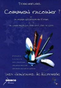 Comment raconter ? 4e un voyage épistolaire en Europe  6e-5e  un conte médiéval dont vous êtes le héros : français, histoire, arts plastiques, ... et sportive, deux itinéraires de découvertes