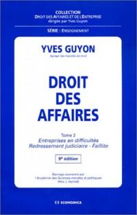 Droit des affaires, tome 2 : Entreprises en difficultés - Redressement judiciaire - Failllite