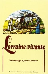 Lorraine vivante : Mélanges offerts à Jean Lanher