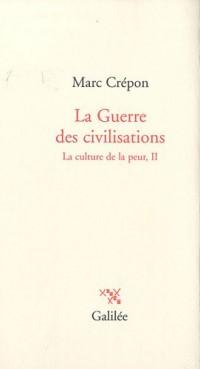 La guerre des civilisations : La culture de la peur, Tome 2