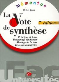 La note de synthèse : Principe de base, démontage du dossier, montage de la note, dossiers commentés