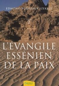 L'Evangile essénien de la Paix : Tome 2, Les livres inconnus des Esséniens