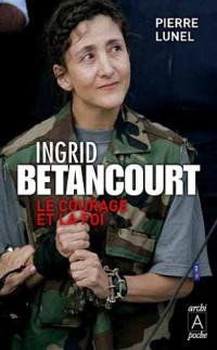 Ingrid Betancourt, les pièges de la liberté