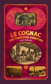 Le Cognac une Fabuleuse Aventure