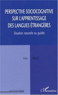 Perspective sociocognitive sur l'apprentissage des langues étrangères