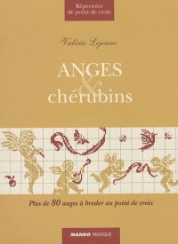 Anges & chérubins : Plus de 80 anges à broder au point de croix