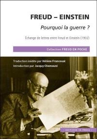 Freud - Einstein : Pourquoi la guerre ? Echange de lettres entre Freud et Einstein (1932)