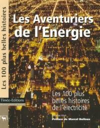 Les Aventuriers de l'Energie : Les 100 plus belles histoires de l'électricité