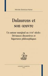 Dulaurens et son oeuvre : Un auteru marginal au XVIIIe siècle : Déviances discursives et bigarrures philosophiques